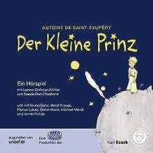 Der Kleine Prinz: Ein Hörspiel Hörspiel von Antoine de Saint-Exupéry Gesprochen von: Bruno Ganz, Florian Lukas, Armin Rohde