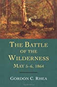 The Battle Of The Wilderness,May 5-6,1864: Gordon C. Rhea: 9780807130216: Amazon.com: Books