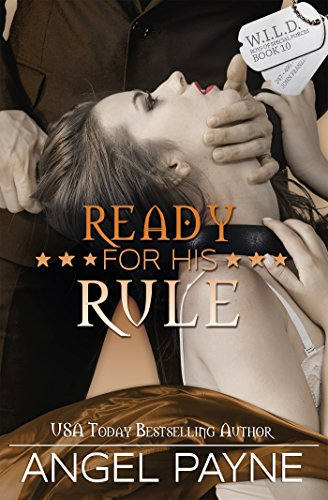 Ready For His Rule–A WILD Boys Novel (The WILD Boys of Special Forces Book 10)