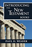 img - for Introducing the New Testament Books: A Thorough but Concise Introduction for Proper Interpretation (Biblical Studies) (Volume 3) book / textbook / text book