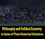 img - for Philosophy and Political Economy in Some of Their Historical Relations book / textbook / text book