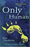 Only Human: Book Two in the Missing Link Trilogy