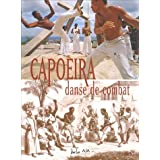 Capoeira, danse de combatpar Arno Mansouri