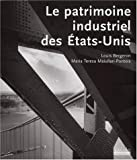 echange, troc Louis Bergeron, M.-T. Maiullari-Pontois - Le patrimoine industriel