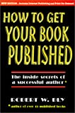 How to Get Your Book Published: Inside Secrets of a Successful Author