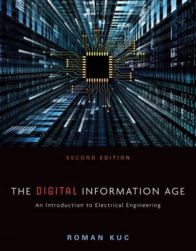 The Digital Information Age: An Introduction to Electrical Engineering (Digital Information compare prices)