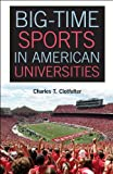 Image of Big-Time Sports in American Universities