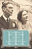 Queen: The Selected Letters of Queen Elizabeth the Queen Mother: Part 3 (Counting One's Blessings)