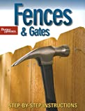 Better Homes and Gardens Fences and Gates: Step-by-Step Instructions (Better Homes & Gardens Do It Yourself) - 0696236605