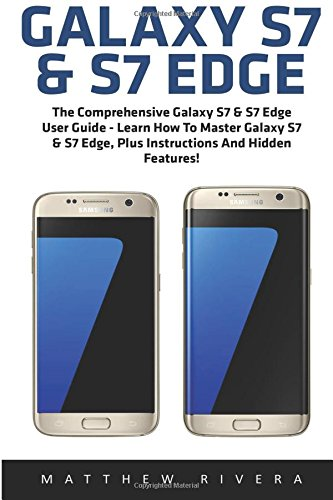 galaxy-s7-s7-edge-the-comprehensive-galaxy-s7-s7-edge-user-guide-learn-how-to-master-galaxy-s7-s7-ed