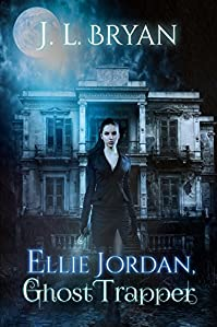 Ellie Jordan, Ghost Trapper by JL Bryan ebook deal