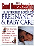 Good Housekeeping Illustrated Book of Pregnancy and Baby (068817731X) by Levine, Ellen