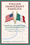 img - for Italian Immigrant Families: Grocers, Proprietors, And Entrepreneurs book / textbook / text book