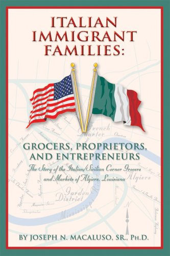 Italian Immigrant Families: Grocers, Proprietors, And Entrepreneurs PDF
