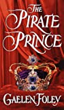 Gaelen Foley Pirate Prince (Ascension Trilogy)