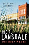 Joe R Lansdale The Two-Bear Mambo