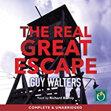 The Real Great Escape Audiobook by Guy Walters Narrated by Richard Burnip