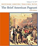 img - for The Brief American Pageant: Volume 1: To 1877 book / textbook / text book