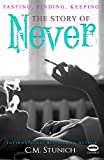 Tasting, Finding, Keeping: The Story of Never (Never say Never)