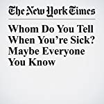 Whom Do You Tell When You're Sick? Maybe Everyone You Know | Bruce Feiler