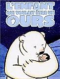 echange, troc L'Enfant qui voulait être un ours