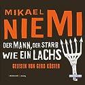 Der Mann, der starb wie ein Lachs Hörbuch von Mikael Niemi Gesprochen von: Gerd Köster