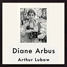 Diane Arbus: Portrait of a Photographer Audiobook by Arthur Lubow Narrated by Coleen Marlo