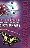 img - for Kingfisher Illustrated Pocket Dictionary by Editors of Kingfisher (September 12, 2007) Paperback book / textbook / text book
