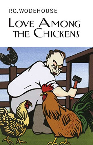 Love Among the Chickens (Collector's Wodehouse) (Love Among The Chickens compare prices)
