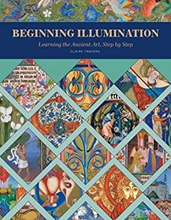 Book Cover: Beginning Illumination: Learning the Ancient Art, Step by Step