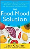 img - for The Food-Mood Solution: All-Natural Ways to Banish Anxiety, Depression, Anger, Stress, Overeating, and Alcohol and Drug Problems--and Feel Good Again book / textbook / text book
