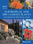 Subtropical and Dry Climate Plants: T...
