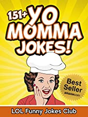 151+ Funny Yo Momma Jokes (Funny Yo Momma Jokes - Yo Mama Jokes - Your Mama Jokes): Yo Mama Jokes, Your Mama Jokes, Funny Jokes, Hilarious Jokes (Funny Yo Mama Jokes)