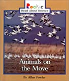 Animals on the Move (Animal Adaptations & Behavior) (0516215892) by Fowler, Allan