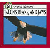 Talons, Beaks, and Jaws (Animal Weapons)