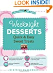 Weeknight Desserts: Quick & Easy Swee...