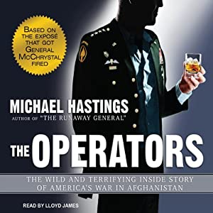 The Operators: The Wild and Terrifying Inside Story of America's War in Afghanistan | [Michael Hastings]