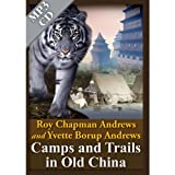 img - for Camps and Trails in Old China book / textbook / text book