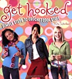 img - for Get Hooked: Simple Steps to Crochet Cool Stuff book / textbook / text book