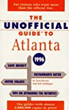 The Unofficial Guide to Atlanta 1996 (Frommer's Unofficial Guides)