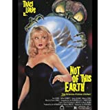 Not of This Earth ~ Traci Lords