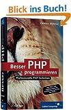 Besser PHP programmieren: Inkl. PHP 5, Objektorientierung, Modularisierung, Smarty und PEAR (Galileo Computing)