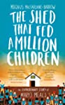 Shed That Fed A Million Children: The...