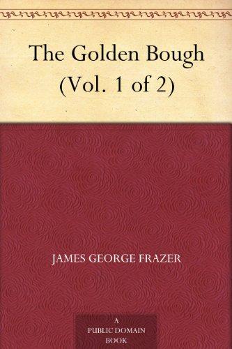 The Golden Bough (Vol. 1 of 2) PDF