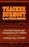 img - for Teacher Burnout in the Public Schools: Structural Causes and Consequences for Children (Suny Series in Educational Leadership) book / textbook / text book