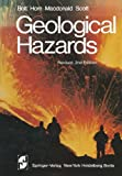B. a. Bolt Geological Hazards: Earthquakes - Tsunamis - Volcanoes - Avalanches - Landslides - Floods (Springer Study Edition)