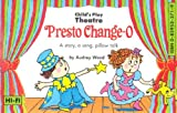 Audrey Wood Presto Change-O / Tooth Fairy (Child's Play Theatre)