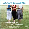 Just as Long as We're Together Audiobook by Judy Blume Narrated by Rebecca Soler