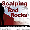 Scalping the Red Rocks: A Derek Mason Mystery, Book 2 (       UNABRIDGED) by Greg Lilly Narrated by Andy Babinski