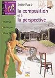 echange, troc Collectif - Initiation à la composition et à la perspective : Matériel, techniques, conseils